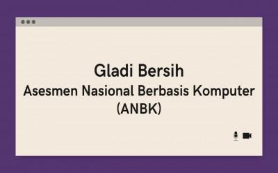 Informasi Gladi Bersih Asesmen Nasional Berbasis Komputer Tahun 2021